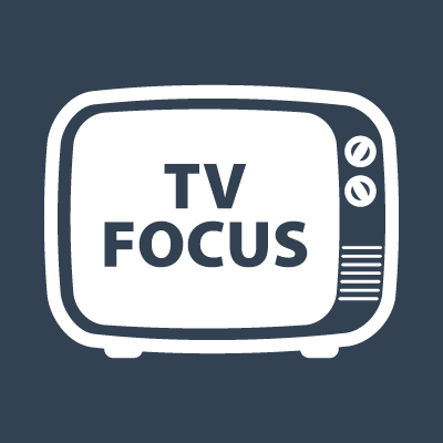 TV Focus