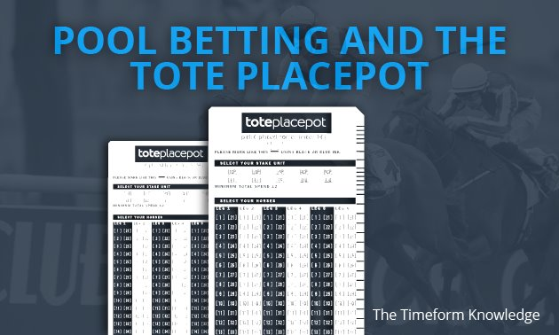 Pool Betting and the Placepot - Timeform Knowledge
